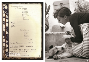 1 오드리 헵번의 요리책에 손글씨로 적힌 푸타네스카 파스카 레시피, 1969년 에는 그녀의 레시피 50가지가 담겨 있다. 2 로마 근교 라 비그나에서 털복숭이 친구들과 놀고 있는 오드리 헵번, 1955년 오드리 헵번은 여러 동물을 키웠다. 두 마리의 코커스패니얼 코키와 모글리, 영화에 함께 자주 등장했던 요크셔테리어 미스터 페이머스 등이다. 그들이 세상을 떠난 후에는 잭 러셀 테리어 제시, 머핀, 피치리를 키웠고 반려견을 위한 사료와 음식을 직접 만들었다. 오소부코를 만드는 날이면 뼈는 이들의 몫이었다.